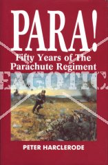 PARA! FIFTY YEARS OF THE PARACHUTE REGIMENT